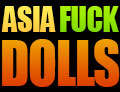 Asia Fuck Dolls